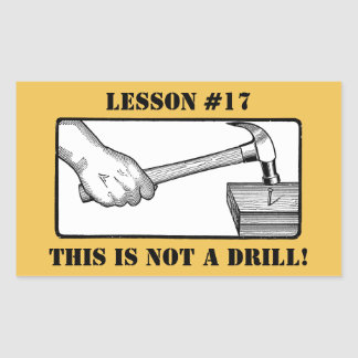 Adesivo Retangular Esta não é uma broca - mão, martelo, prego