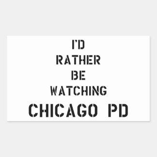 Adesivo Retangular I'd rather be watching Chicago PD