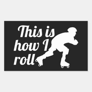 Adesivo Retangular Isto é como eu rolo, patinador de Derby do rolo