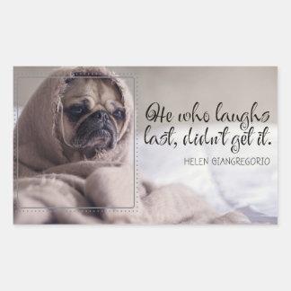Adesivo Retangular Os risos duram