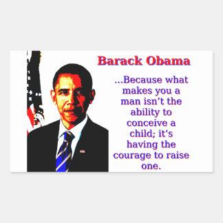 Adesivo Retangular Porque o que lhe faz um homem - Barack Obama