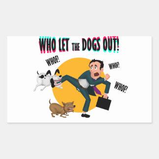 Adesivo Retangular Quem deixou os cães para fora!