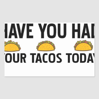 Adesivo Retangular Tem você comeu seu tacos hoje