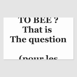 Adesivo Retangular TO BEE OR NOT TO BEE? That is the question