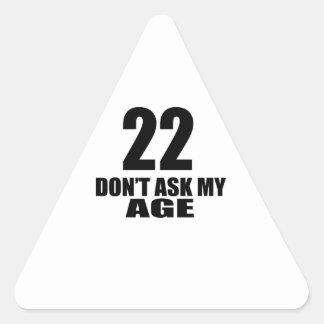 Adesivo Triangular 22 não peça meu design do aniversário da idade