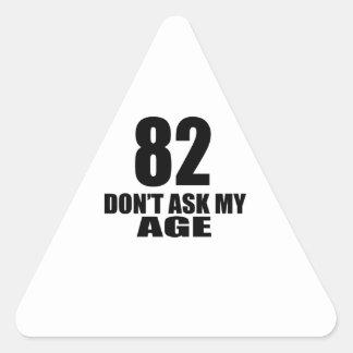 Adesivo Triangular 82 não peça meu design do aniversário da idade