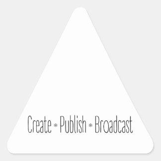 """Adesivo Triangular """"CRIAR  •  PUBLIQUE  •  A TRANSMISSÃO"""", texto,"""