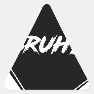 """Adesivo Triangular Design da palavra de """"Bruh"""""""