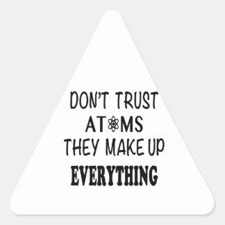 Adesivo Triangular Não confie átomos que compo tudo