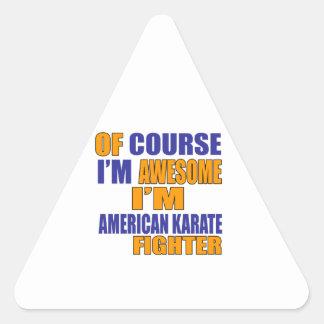 Adesivo Triangular Naturalmente eu sou lutador americano do karaté