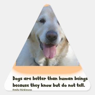 Adesivo Triangular Os cães são melhores do que seres humanos