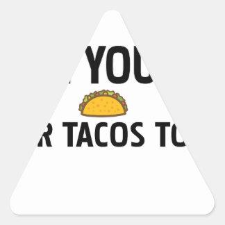Adesivo Triangular Tem você comeu seu tacos hoje