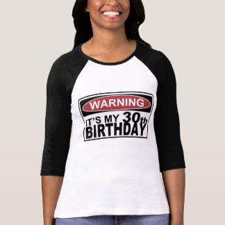 ADVERTI-LO é MEU T do aniversário de 30 anos Camiseta