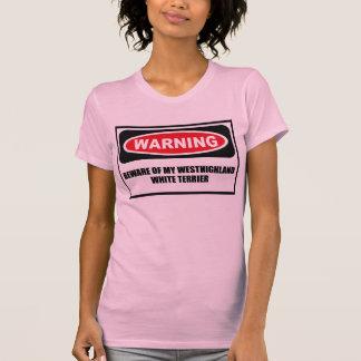 Advertir BEWARE de MEU WESTHIGHLAND TERRIER BRANCO T-shirt