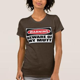 Advertir BEWARE do t-shirt escuro das MINHAS