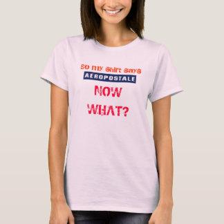 Aeropostale, AGORA QUE? Camiseta