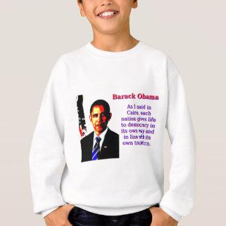 Agasalho Como eu disse no Cairo - Barack Obama