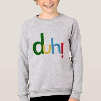 Agasalho duh, design do t-shirt do hoodie com atitude