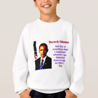 Agasalho E este é algo que eu sublinho - Barack Ob