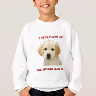 Agasalho Eu amaria a mas meu cão disse não