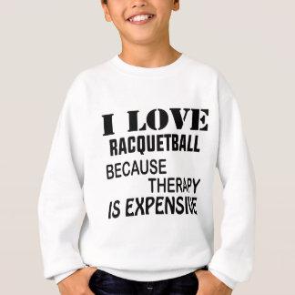 Agasalho Eu amo o Racquetball porque a terapia é cara