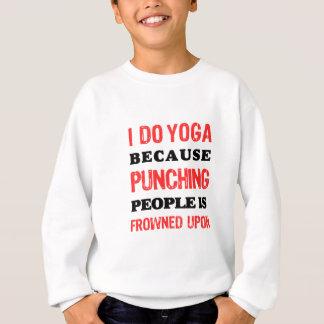 Agasalho Eu faço a ioga porque perfurar pessoas é olhada de