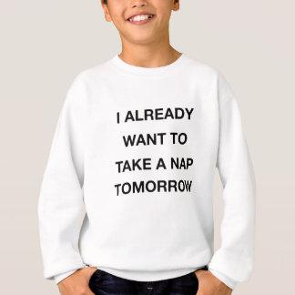 Agasalho eu já quero tomar amanhã uma sesta