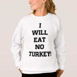 Agasalho Eu não comerei nenhuma Turquia