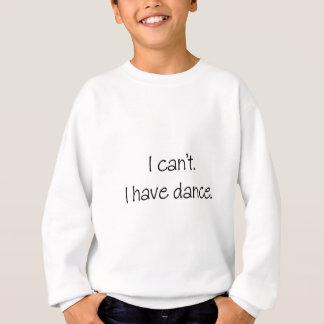 Agasalho Eu não posso. Eu tenho a dança