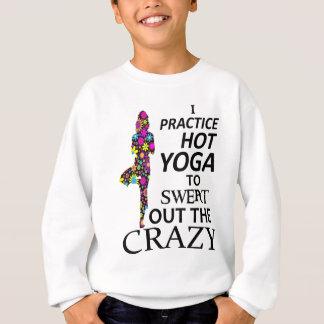 Agasalho Eu pratico a ioga quente para suar para fora o
