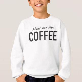 Agasalho Mostre-me o café impressão engraçado