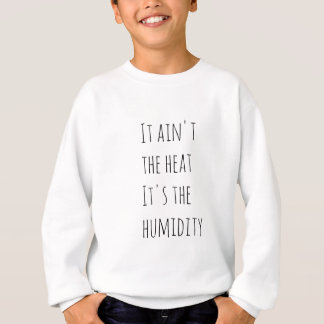 Agasalho Não é o calor que é a umidade