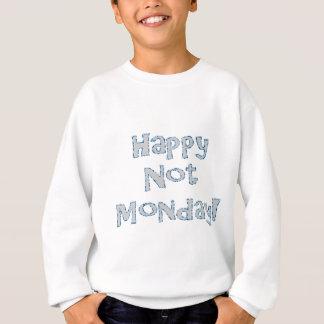 Agasalho Não segunda-feira feliz!