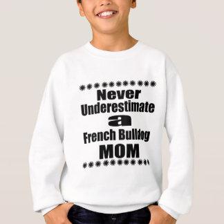 Agasalho Nunca subestime a mamã do buldogue francês