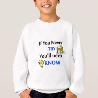 Agasalho Se você nunca tenta você nunca saberá