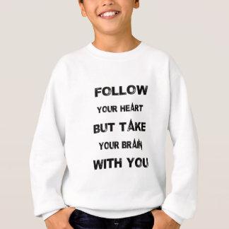 Agasalho siga seu coração tomam seu cérebro com você