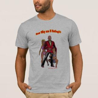 Agora porque é o ódio de U!!! Camiseta