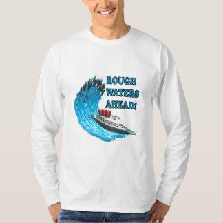 Águas ásperas adiante camiseta