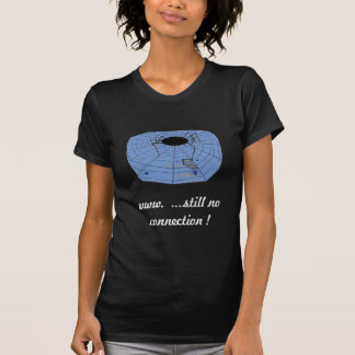 … ainda nenhuma conexão! t-shirt