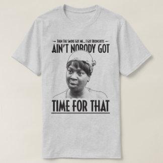 Aint ninguém obteve a hora para esse Internet Camiseta