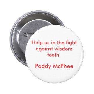 Ajude-nos na luta contra os dentes de sabedoria.,  bóton redondo 5.08cm