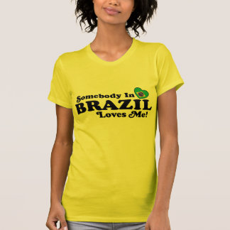 Alguém em Brasil ama-me Camisetas