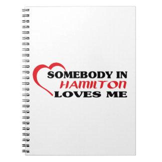 Alguém em Hamilton ama-me Cadernos