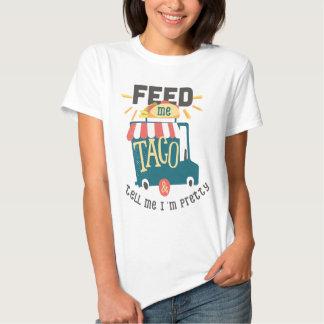 Alimente-me a camisa do divertimento do Taco Tshirts
