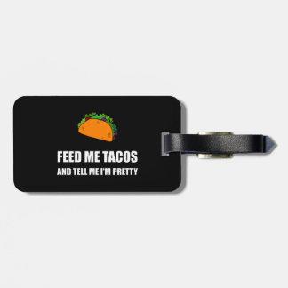 Alimente-me o Tacos bonito Etiqueta De Bagagem