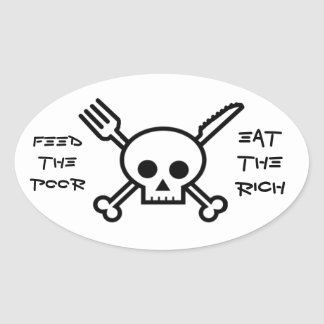Alimente os pobres comem os ricos - autocolante no adesivo oval