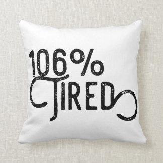 Almofada 106% cansado