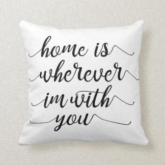 Almofada A casa é onde quer que eu sou com você travesseiro
