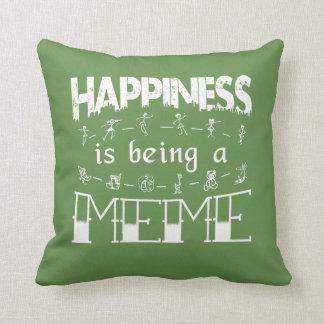 Almofada A felicidade está sendo um MEME