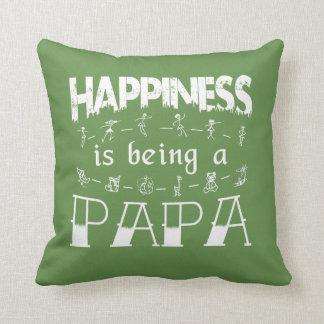 Almofada A felicidade está sendo uma PAPÁ